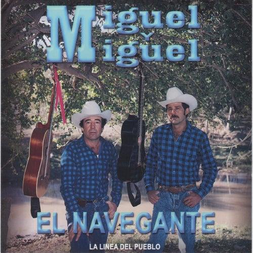 El Navegante by Miguel Y Miguel