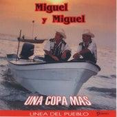 Una Copa Mas by Miguel Y Miguel