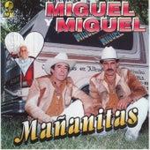 Mananitas by Miguel Y Miguel