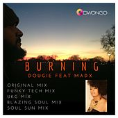 Burning (feat. Madx) by Dougie