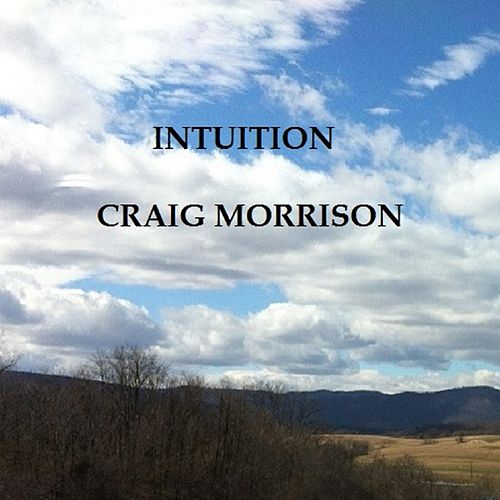 Intuition by Craig Morrison