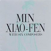 With Six Composers by Min Xiao-Fen