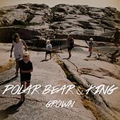 Grown - Single by Polar Bear