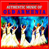 Authentic Music of Old Armenia by Ethnic Armenian Orchestra