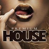Premium House by Various Artists