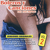 Boleros y Canciones de Siempre, Vol. 2 by Various Artists