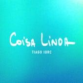 Coisa Linda - Single by Tiago Iorc