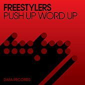 Push Up Word Up by Freestylers