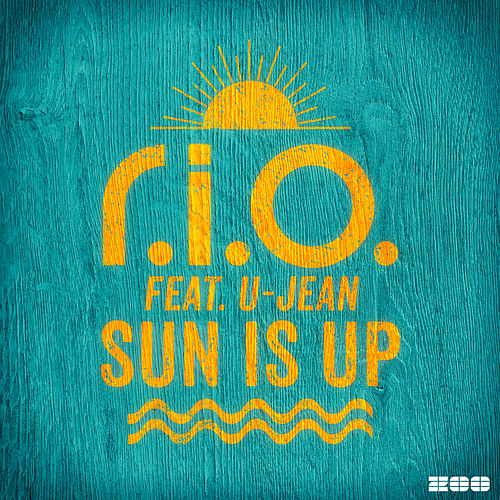 Sun Is Up by R.I.O.