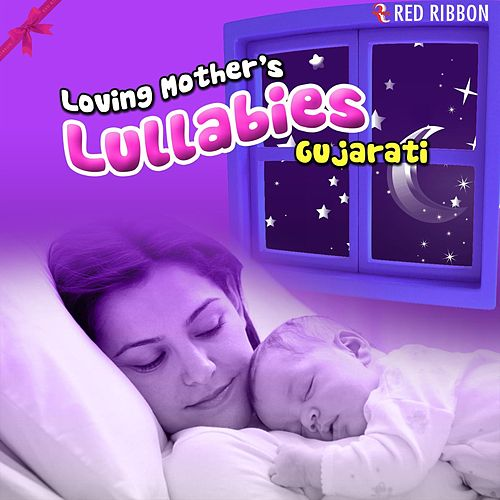 Loving Mother's Lullabies- Gujarati by Lalitya Munshaw