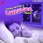 Loving Mother's Lullabies- Hindi by Lalitya Munshaw