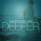 Deeper by Christine D'Clario