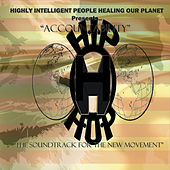 Highly Intelligent People Healing Our Planet Presents: Accountability: The Soundtrack for the New Movement (H.I.P H.O.P Presents) by Various Artists