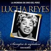 Serie Regresa: Siempre Te Ayudaré, Vol. 3 by Lucha Reyes