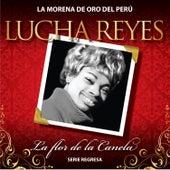 Serie Regresa: La Flor de la Canela, Vol. 1 by Lucha Reyes