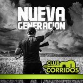 Club Corridos Presenta Nueva Generacion Corridos Exitos Como el Desconocido, St Ando en Guerra, La Captura del Jt, Nueva Era, La Muerte del M1, El Terror by Various Artists