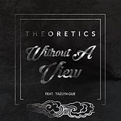 Without a View  (feat. Tazlyn Gue) by Theoretics