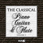 The Classical Piano, Guitar and Flute, Vol. 3 by Various Artists