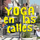 Yoga en las Calles by Various Artists