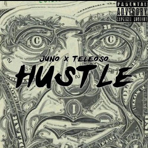 Hustle (feat. Teleoso) by Juno