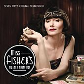 Miss Fisher's Murder Mysteries: Series Three (Original Soundtrack) by Various Artists