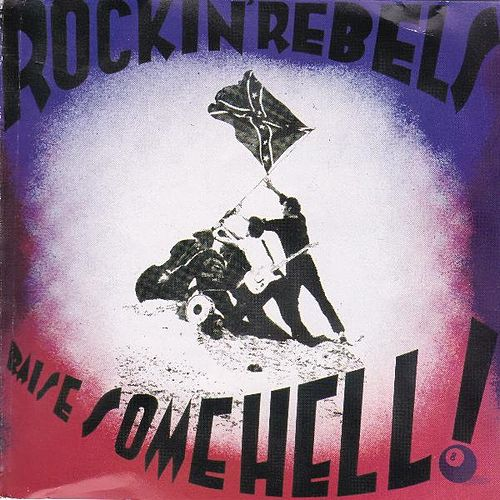 Raise Some Hell by The Rockin' Rebels
