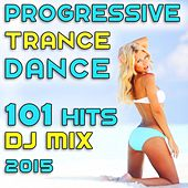 101 Progressive Trance Dance Hits DJ Mix 2015 by Various Artists