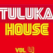 Tuluka House, Vol. 4 by Various Artists