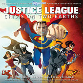 Justice League: Crisis On Two Earths (Soundtrack from the Animated Original Movie) by Various Artists