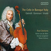 The Cello in Baroque Italy by Roel Dieltiens