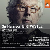 Birtwistle: Songs 1970-2006 by Harrison Birtwistle