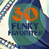 30 Funky Favorites! by Various Artists