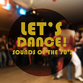 Let's Dance! Sounds of the 70s by Various Artists