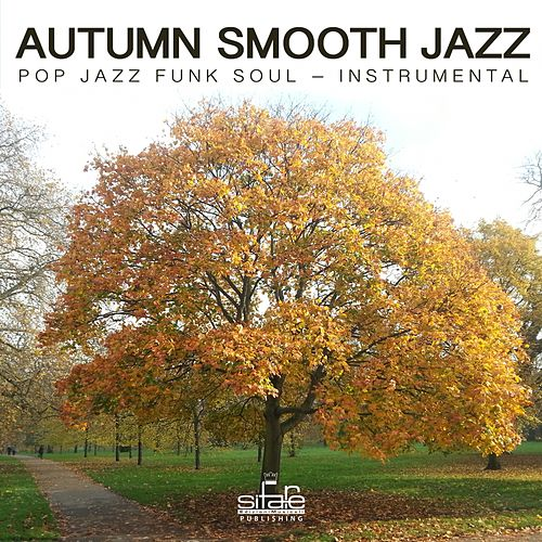 Autumn Smooth Jazz (Pop Jazz Funky Soul, Instrumental) by Smooth Jazz Band Francesco Digilio