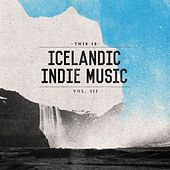 This Is Icelandic Indie Music vol. 3 by Various Artists