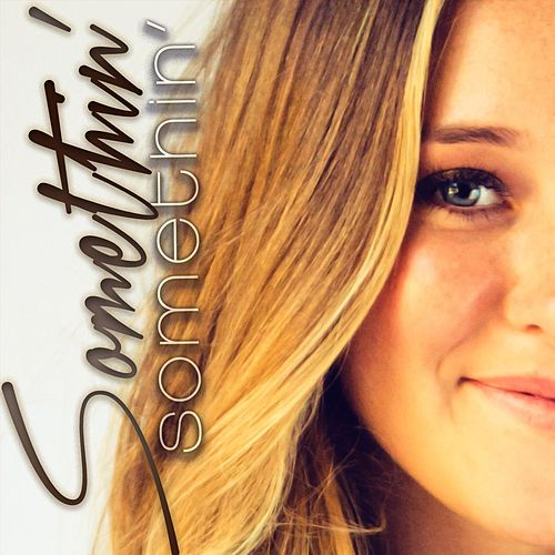 Somethin' Somethin' by McKenna Faith