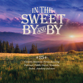 In The Sweet By And By by Various Artists