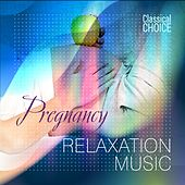 Classical Choice: Pregnancy Relaxation Music by Various Artists