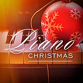 Piano Christmas: The Most Famous Xmas Songs and Carols Played on the Piano von Piano