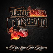 Rise Above the Noise by Trucker Diablo