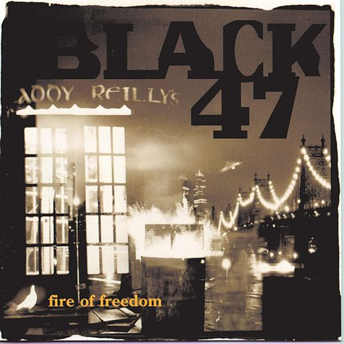 Fire Of Freedom by Black 47