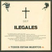 Todos Están Muertos by Ilegales