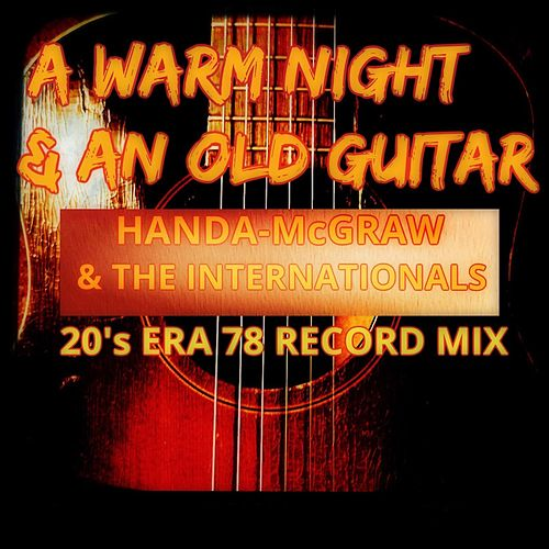 A Warm Night & an Old Guitar by Handa-McGraw and the Internationals