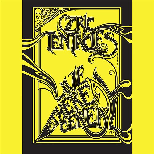 Live Ethereal Cereal by Ozric Tentacles