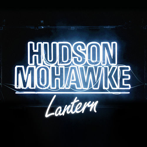 Lantern by Hudson Mohawke