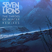 The Throes Of Winter by Seven Lions