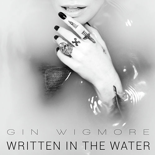 Written In The Water by Gin Wigmore