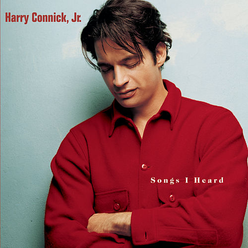 Songs I Heard by Harry Connick, Jr.