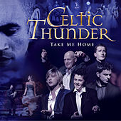Take Me Home by Celtic Thunder