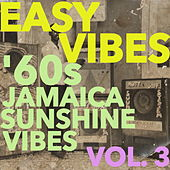 Easy Vibes: '60s Jamaica Sunshine Vol. 3 by Various Artists